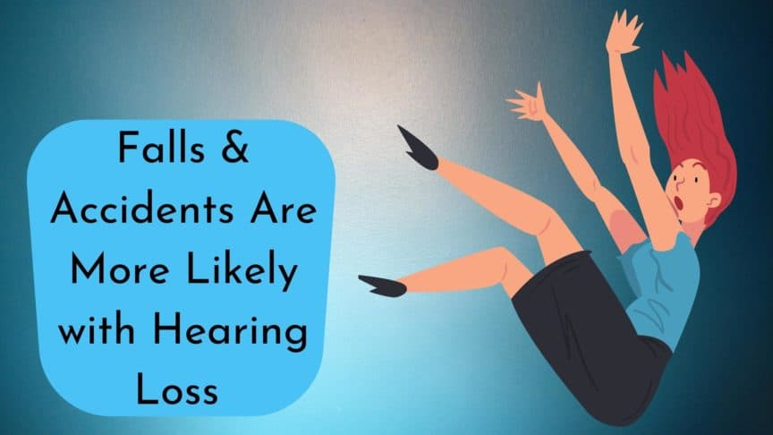 Falls & Accidents Are More Likely with Hearing Loss